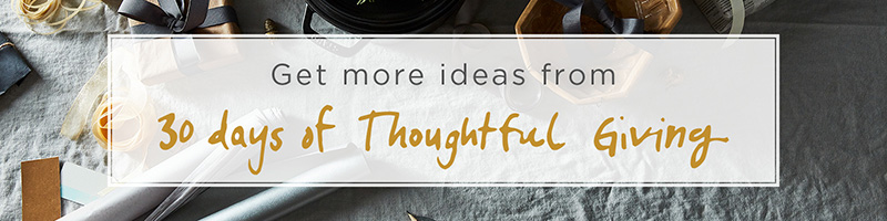 Get more ideas from 30 days of thoughtful giving